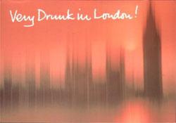 Very Drunk in London!